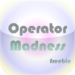 Operator Madness Freebie